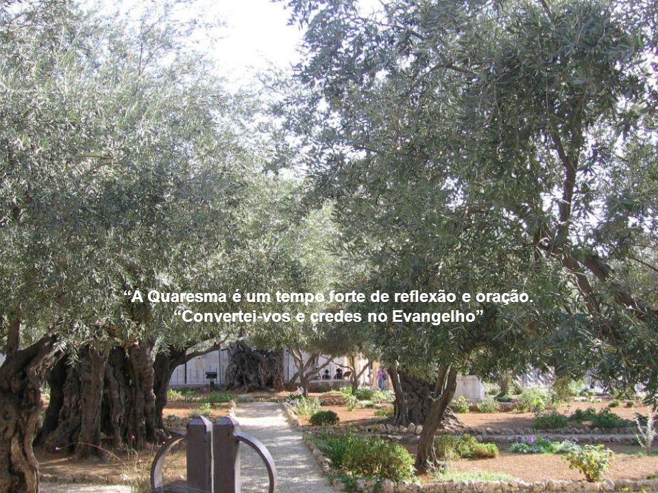 A Quaresma é um tempo forte de reflexão e oração.