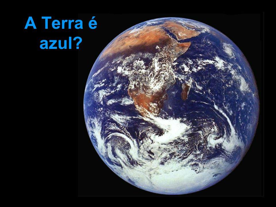 A Terra é azul