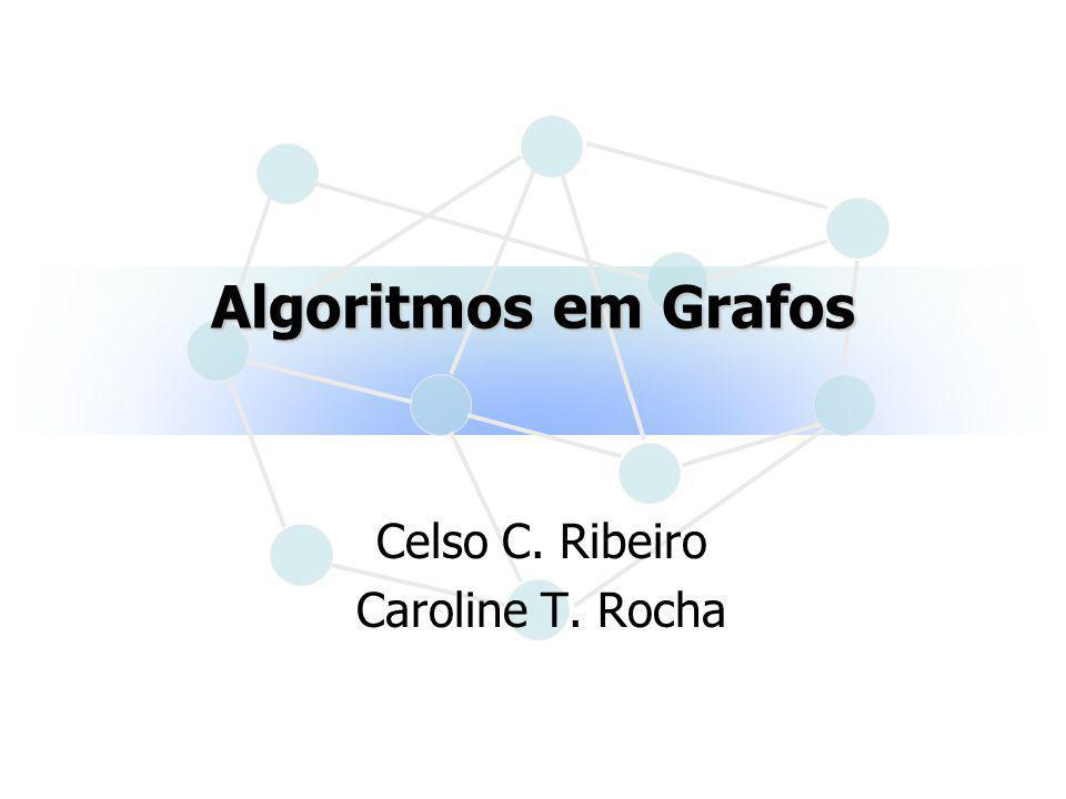 Celso C. Ribeiro Caroline T. Rocha