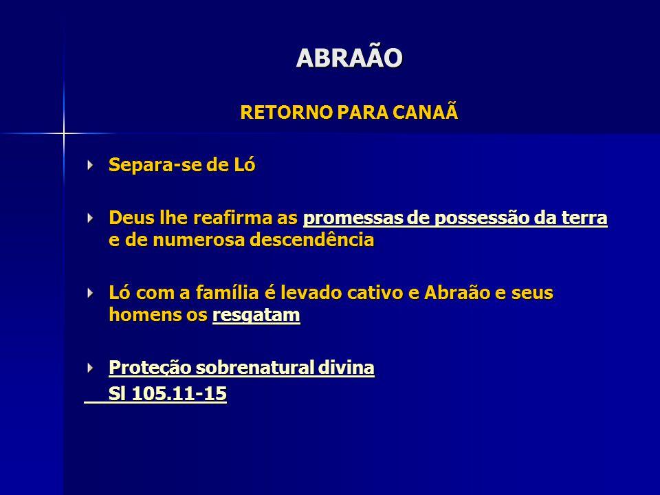 ABRAÃO RETORNO PARA CANAÃ Separa-se de Ló