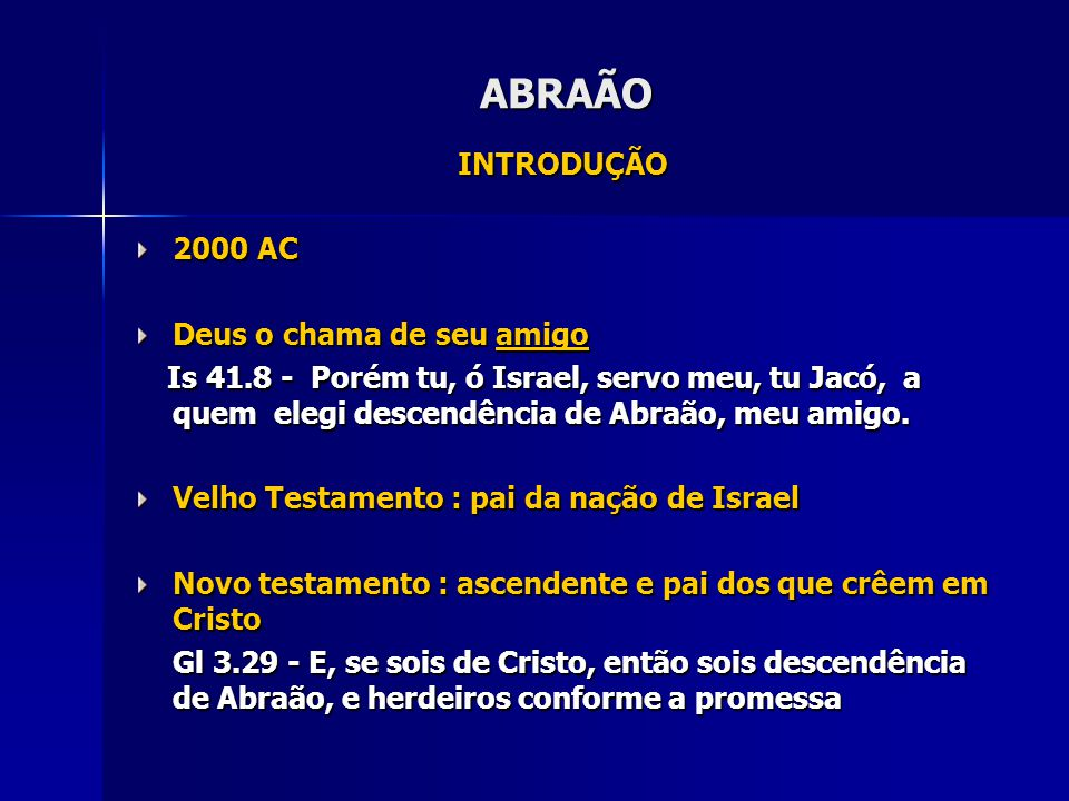 ABRAÃO INTRODUÇÃO 2000 AC Deus o chama de seu amigo