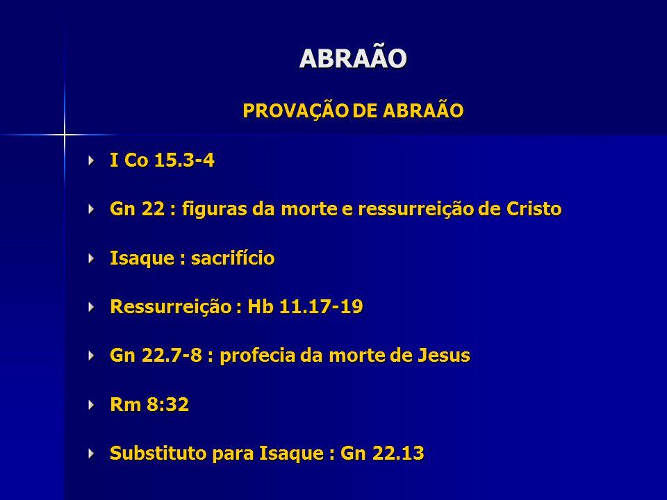ABRAÃO PROVAÇÃO DE ABRAÃO I Co 15.3-4