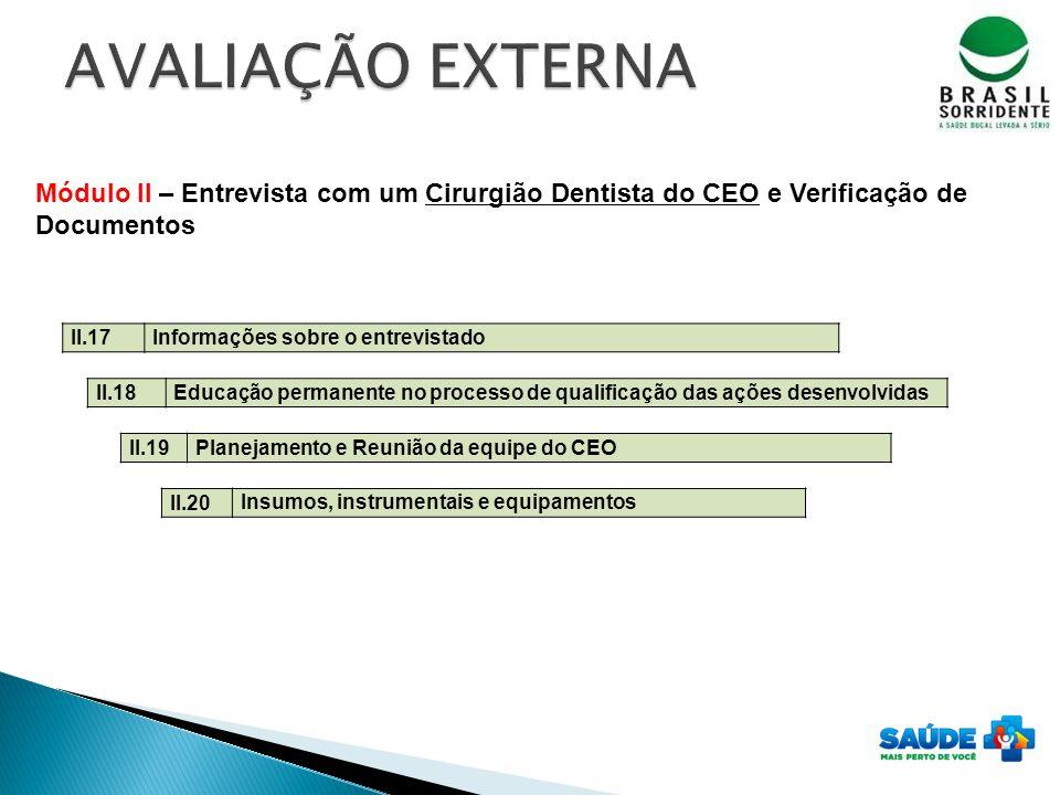 AVALIAÇÃO EXTERNA Módulo II – Entrevista com um Cirurgião Dentista do CEO e Verificação de Documentos.