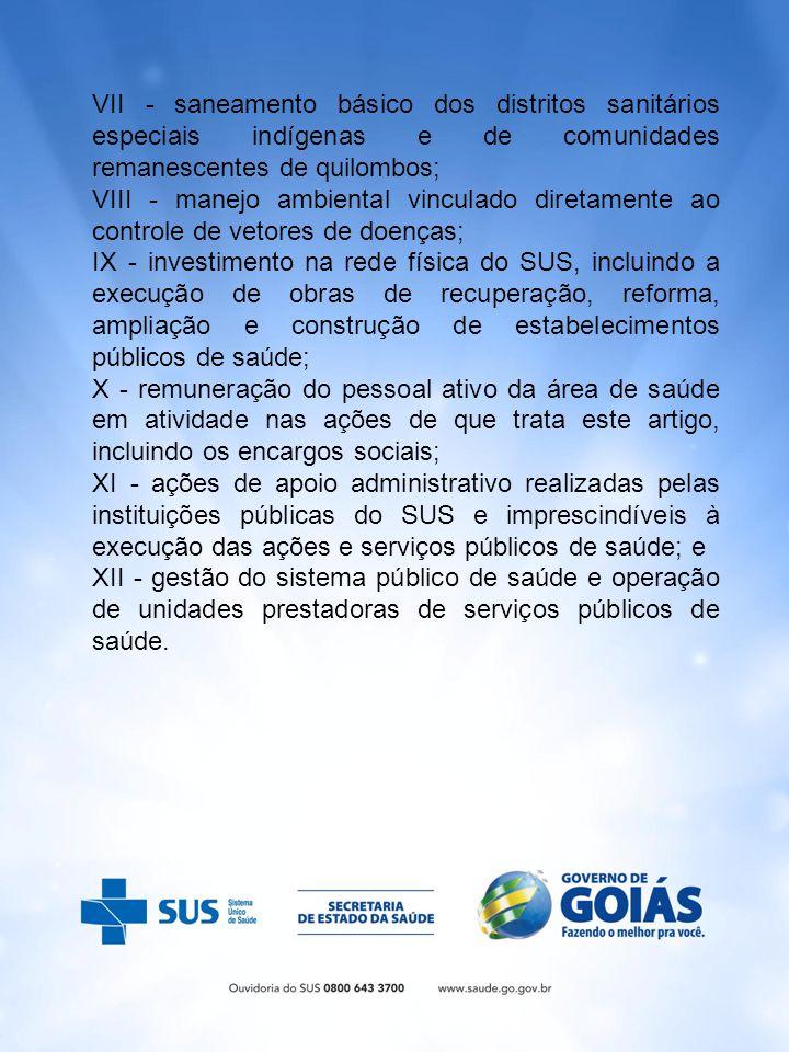 VII - saneamento básico dos distritos sanitários especiais indígenas e de comunidades remanescentes de quilombos;