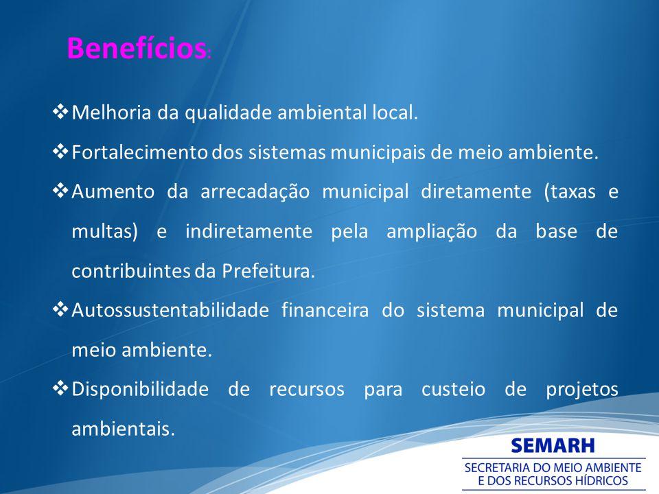 Benefícios: Melhoria da qualidade ambiental local.