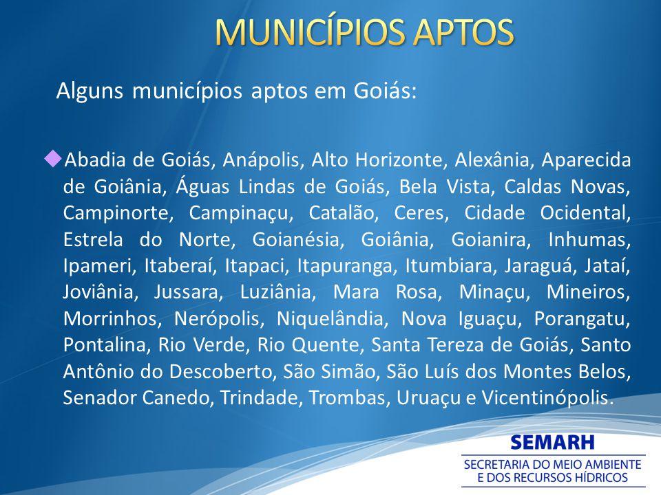 MUNICÍPIOS APTOS Alguns municípios aptos em Goiás: