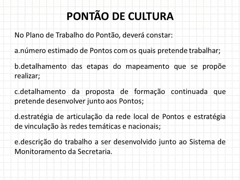PONTÃO DE CULTURA No Plano de Trabalho do Pontão, deverá constar:
