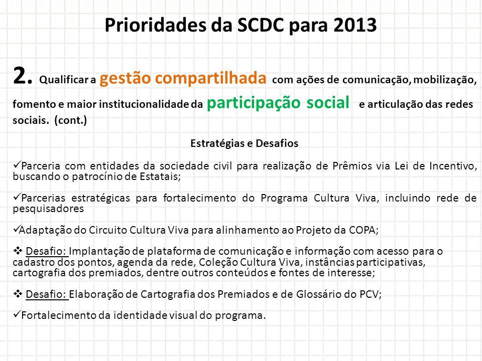 Prioridades da SCDC para 2013 Estratégias e Desafios