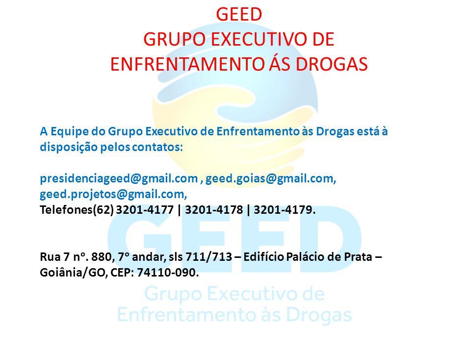 GEED GRUPO EXECUTIVO DE ENFRENTAMENTO ÁS DROGAS