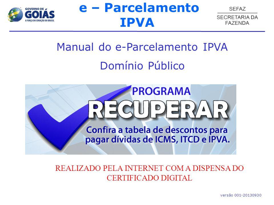 e – Parcelamento IPVA Manual do e-Parcelamento IPVA Domínio Público