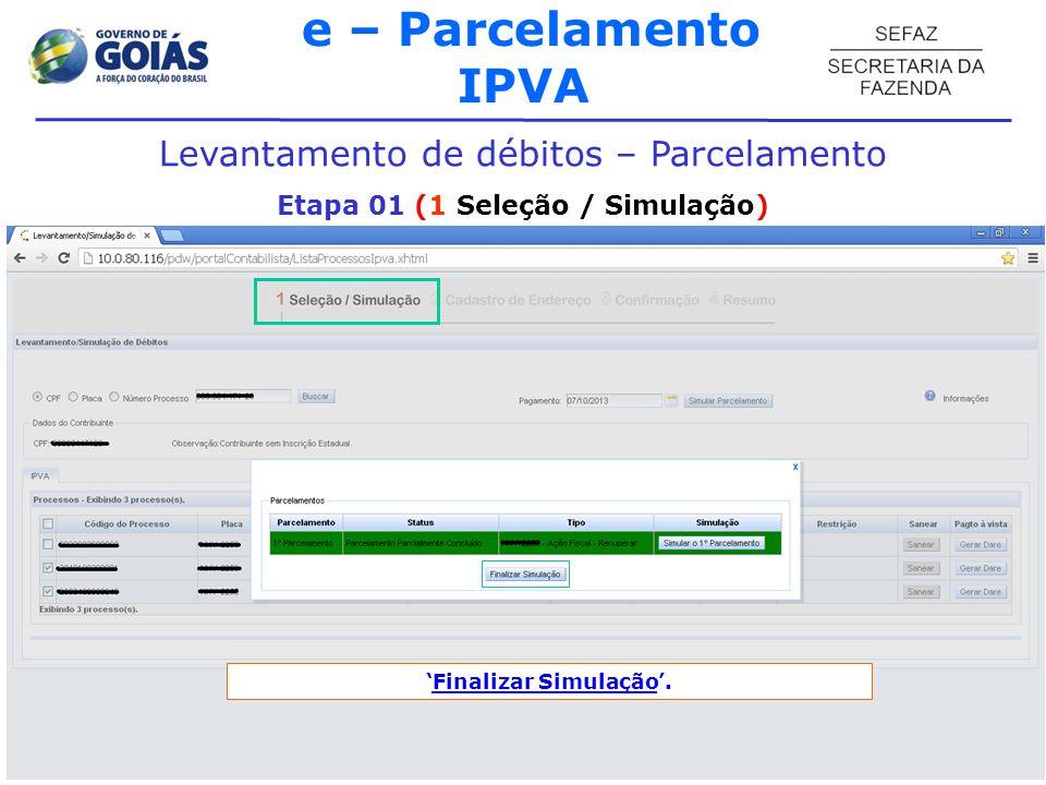 Etapa 01 (1 Seleção / Simulação) 'Finalizar Simulação'.