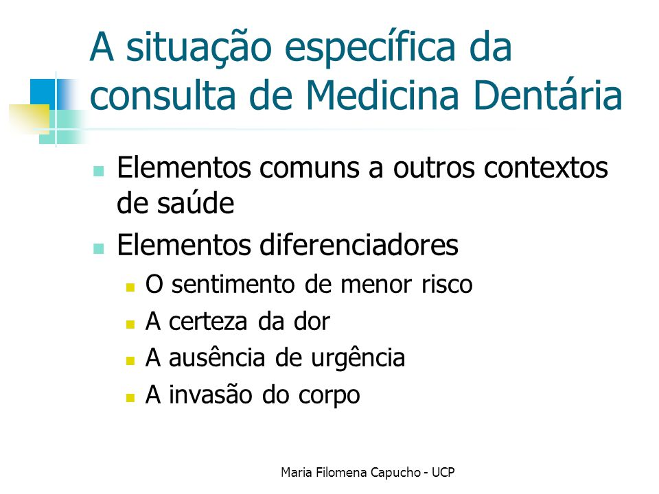 A situação específica da consulta de Medicina Dentária
