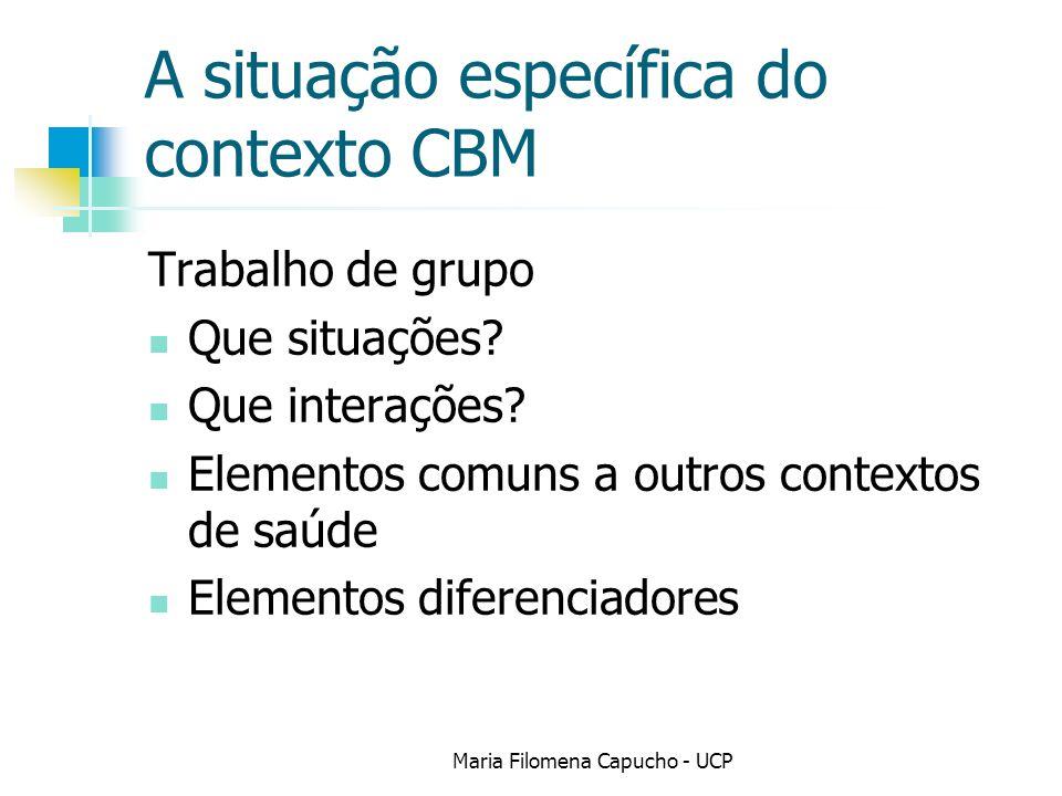 A situação específica do contexto CBM