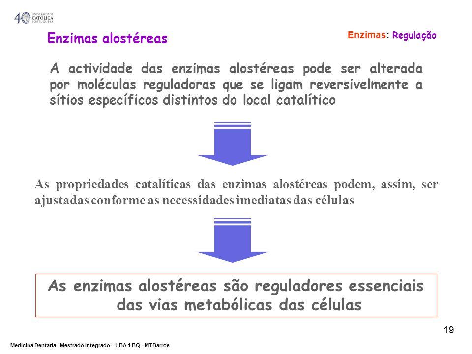 As enzimas alostéreas são reguladores essenciais