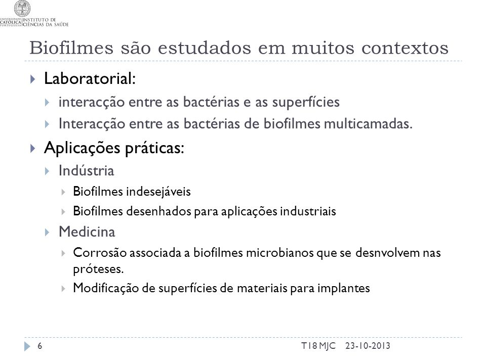 Biofilmes são estudados em muitos contextos