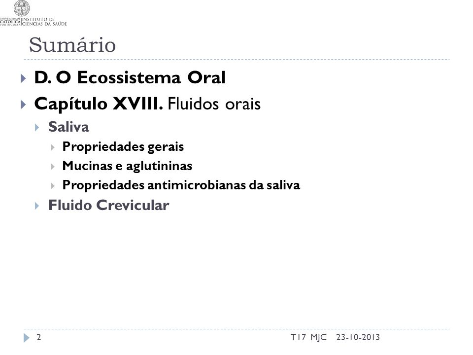 Sumário D. O Ecossistema Oral Capítulo XVIII. Fluidos orais Saliva