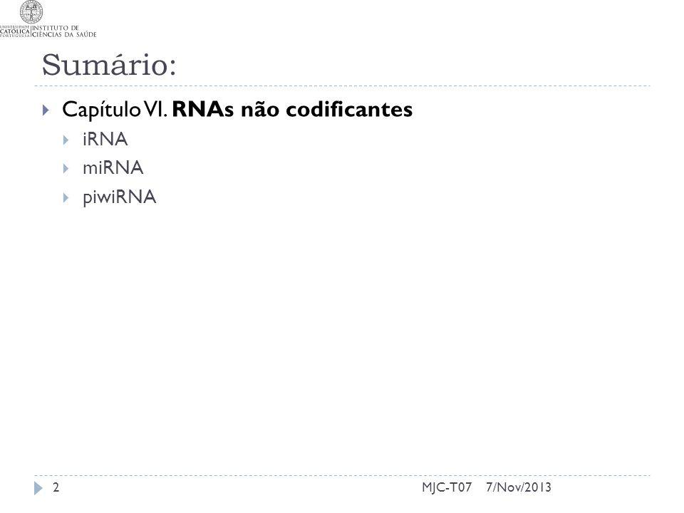 Sumário: Capítulo VI. RNAs não codificantes iRNA miRNA piwiRNA MJC-T07