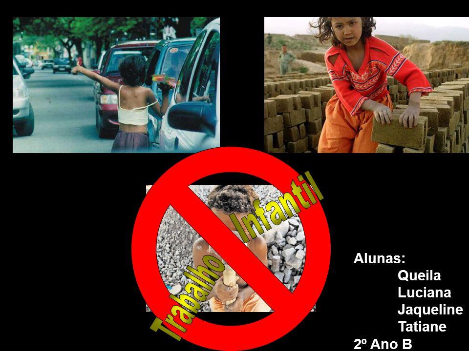 Infantil Alunas: Queila Luciana Jaqueline Tatiane 2º Ano B Trabalho