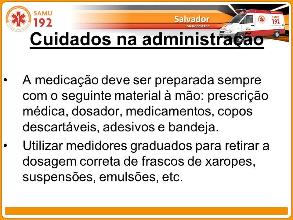 Cuidados na administração