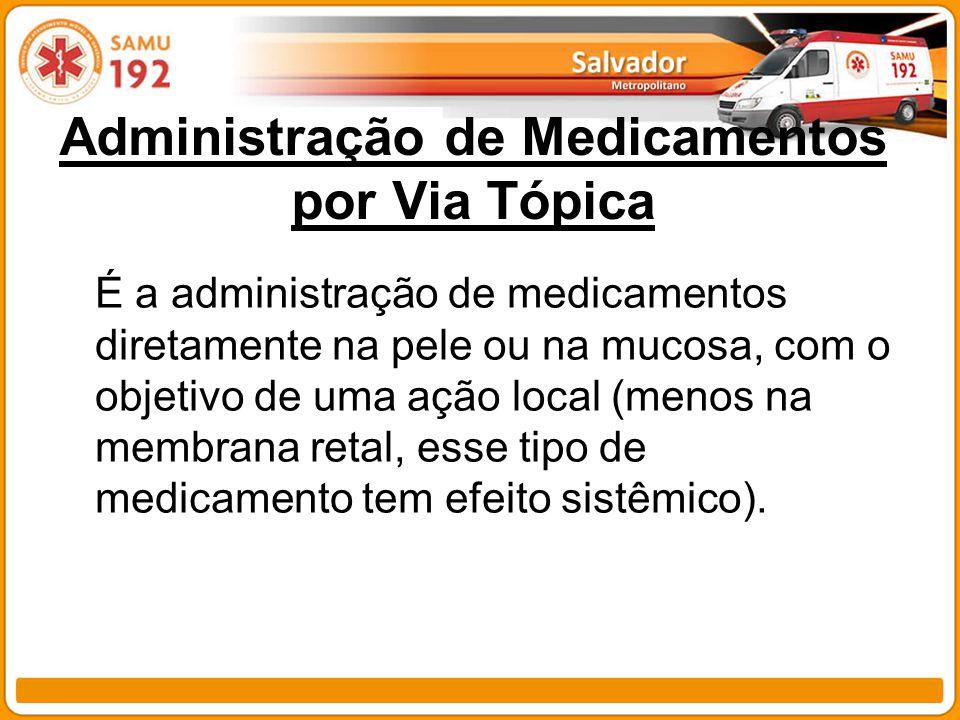 Administração de Medicamentos por Via Tópica