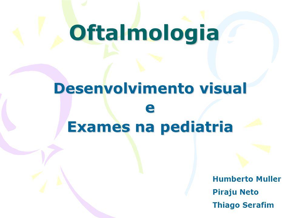 Desenvolvimento visual e Exames na pediatria