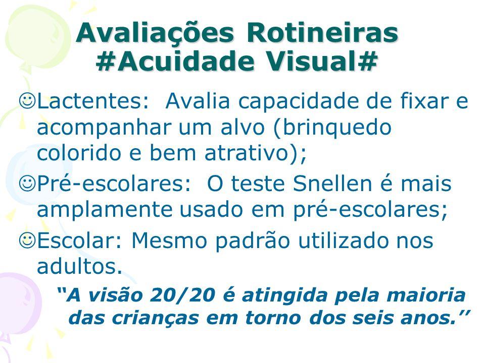 Avaliações Rotineiras #Acuidade Visual#