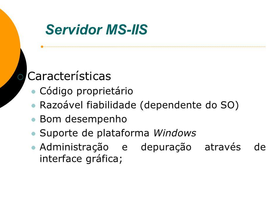 Servidor MS-IIS Características Código proprietário