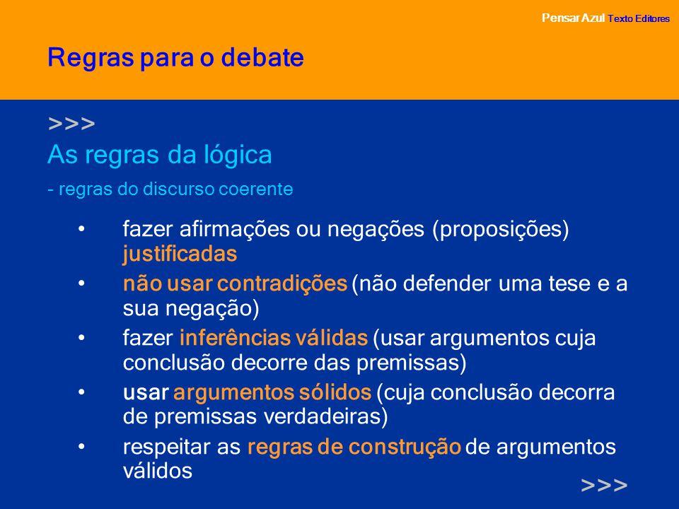 Regras para o debate >>> As regras da lógica >>>