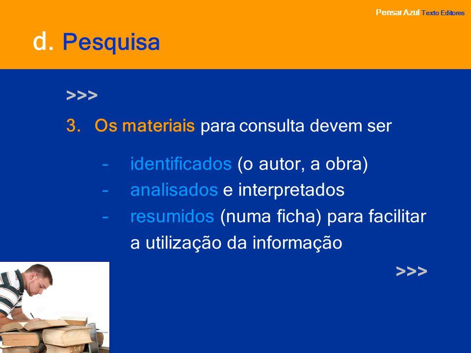 d. Pesquisa >>> identificados (o autor, a obra)