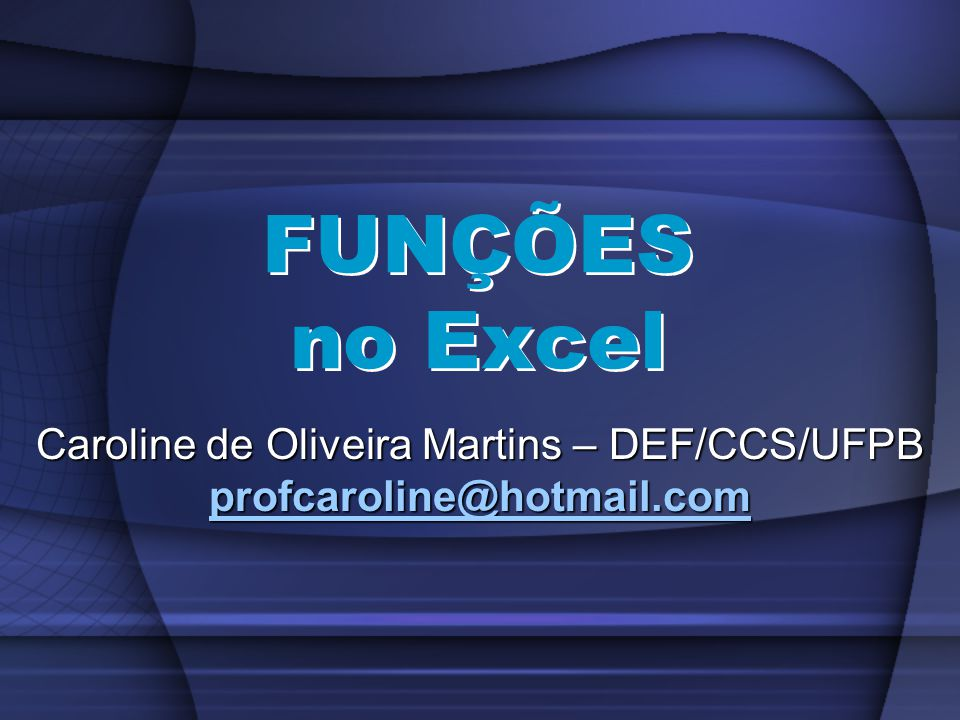 Caroline de Oliveira Martins – DEF/CCS/UFPB profcaroline@hotmail.com