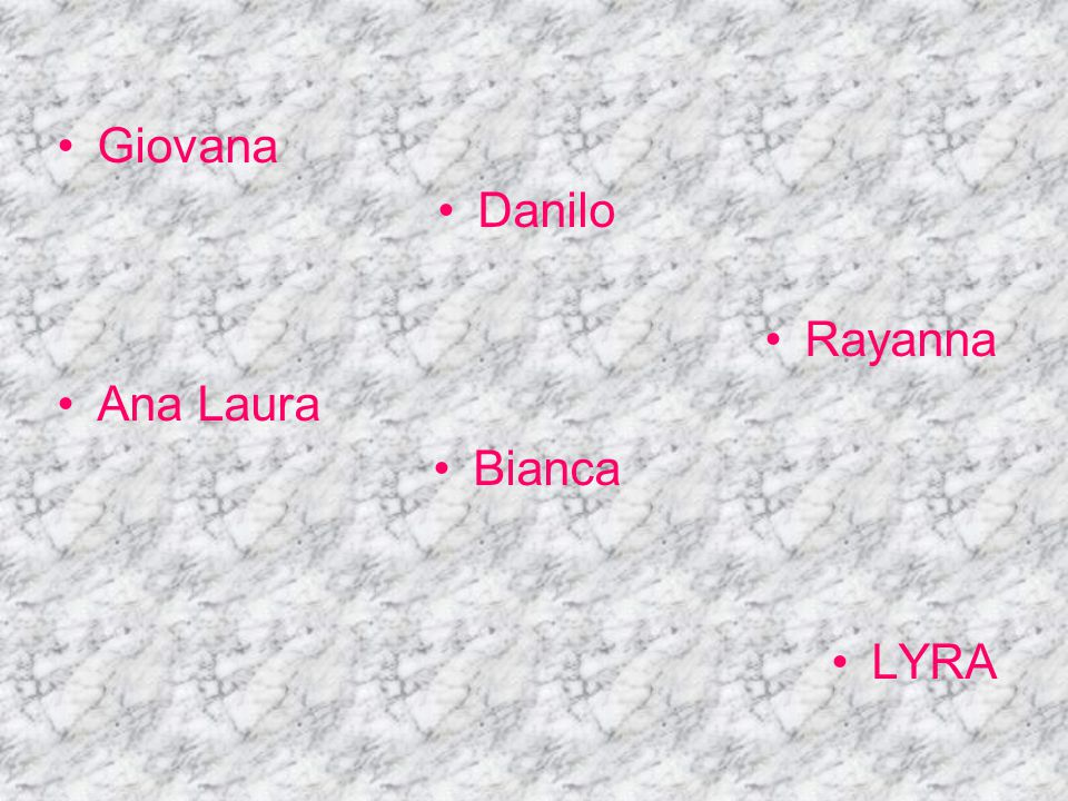 Giovana Danilo Rayanna Ana Laura Bianca LYRA