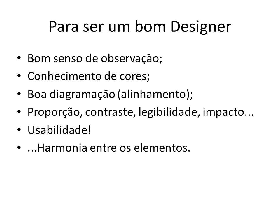 Para ser um bom Designer