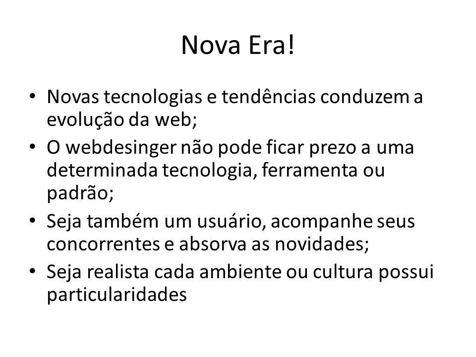 Nova Era! Novas tecnologias e tendências conduzem a evolução da web;