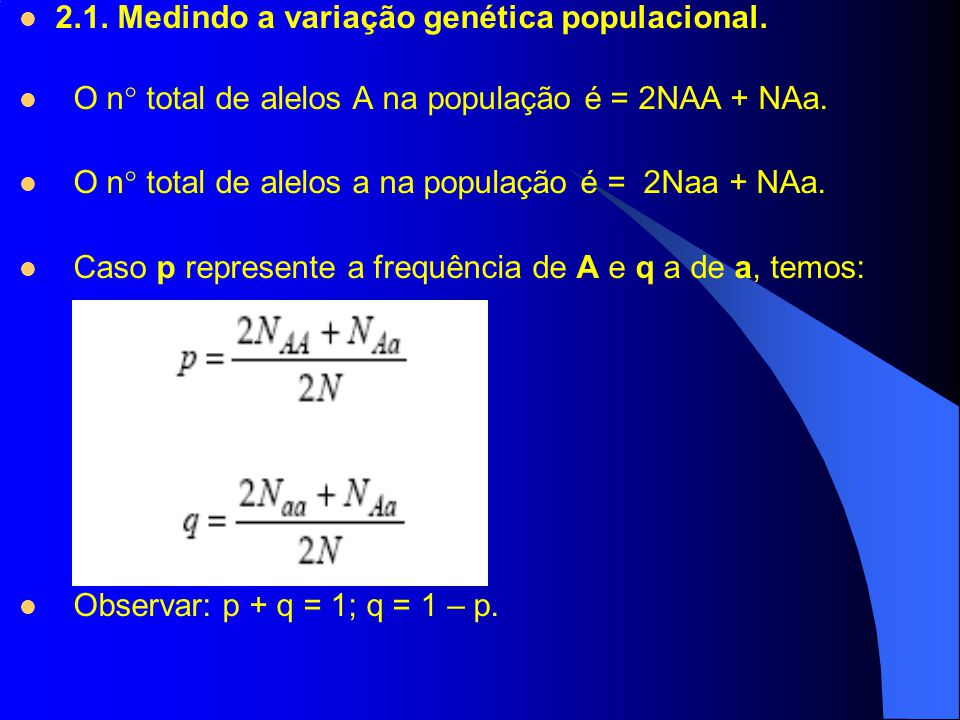 2.1. Medindo a variação genética populacional.