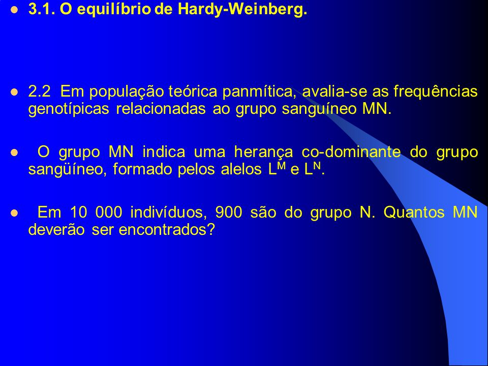 3.1. O equilíbrio de Hardy-Weinberg.