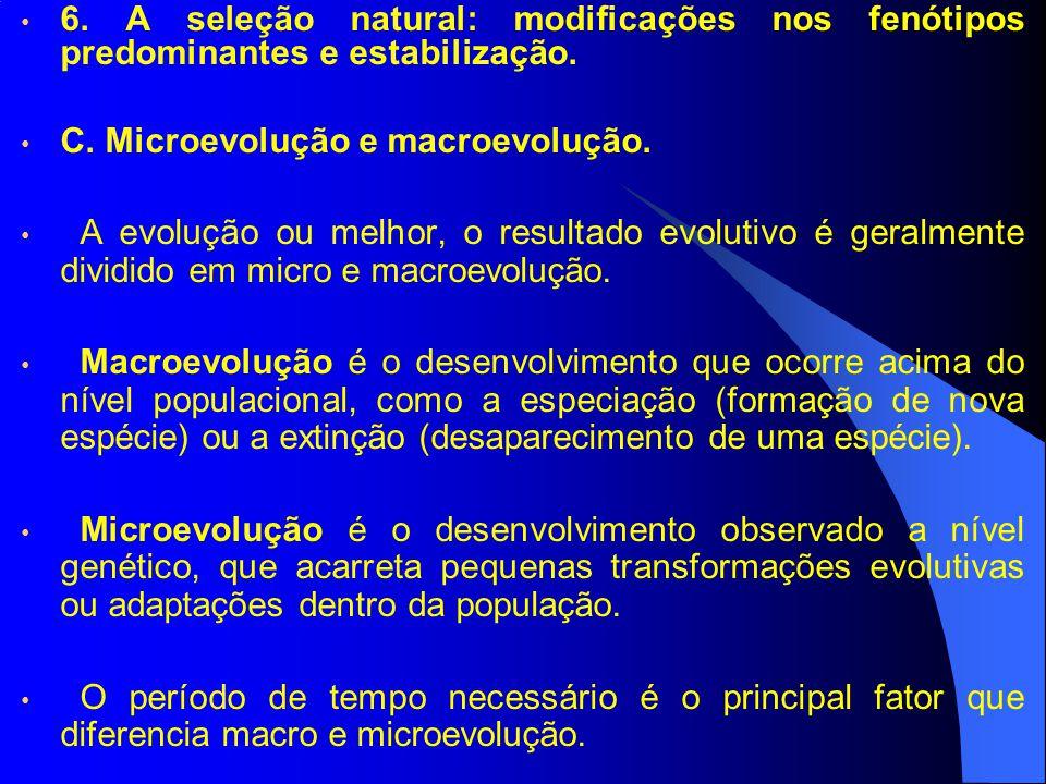 6. A seleção natural: modificações nos fenótipos predominantes e estabilização.