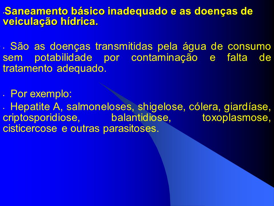 Saneamento básico inadequado e as doenças de veiculação hídrica.