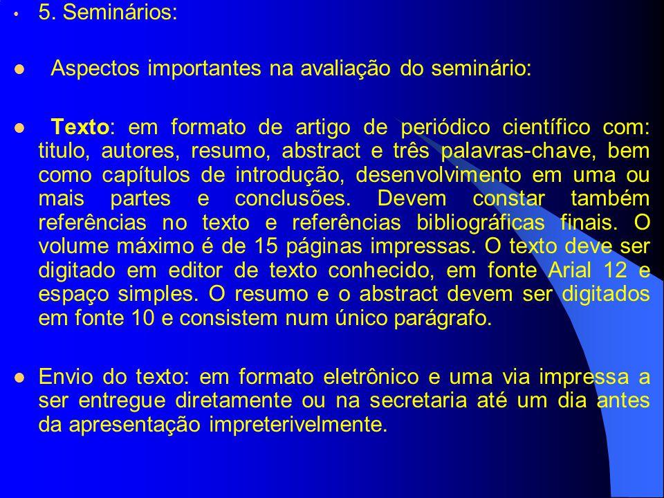 5. Seminários: Aspectos importantes na avaliação do seminário: