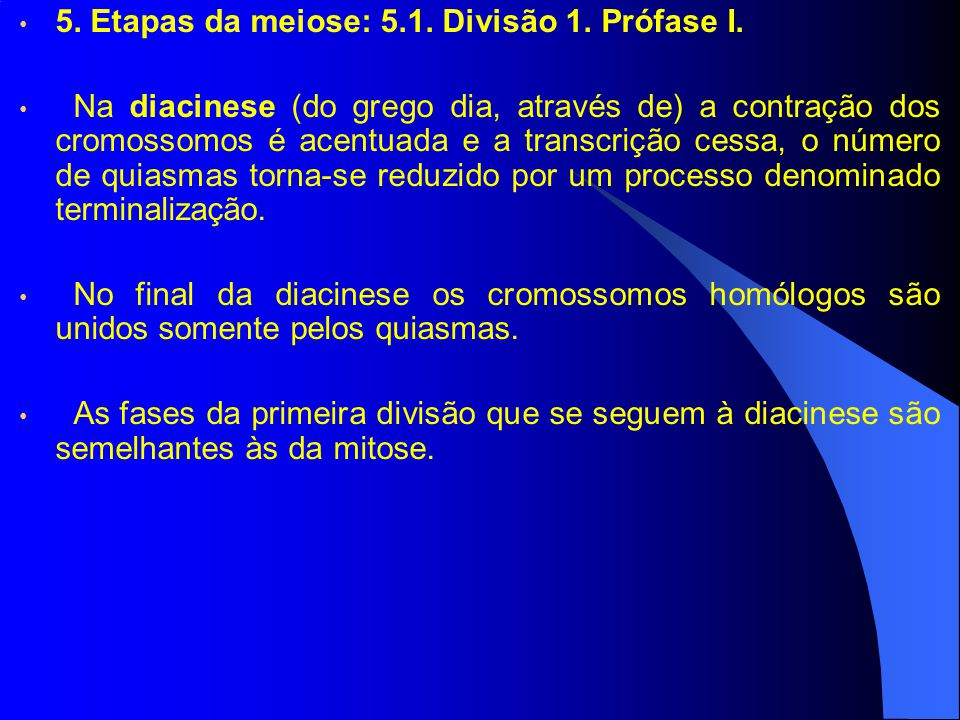 5. Etapas da meiose: 5.1. Divisão 1. Prófase I.
