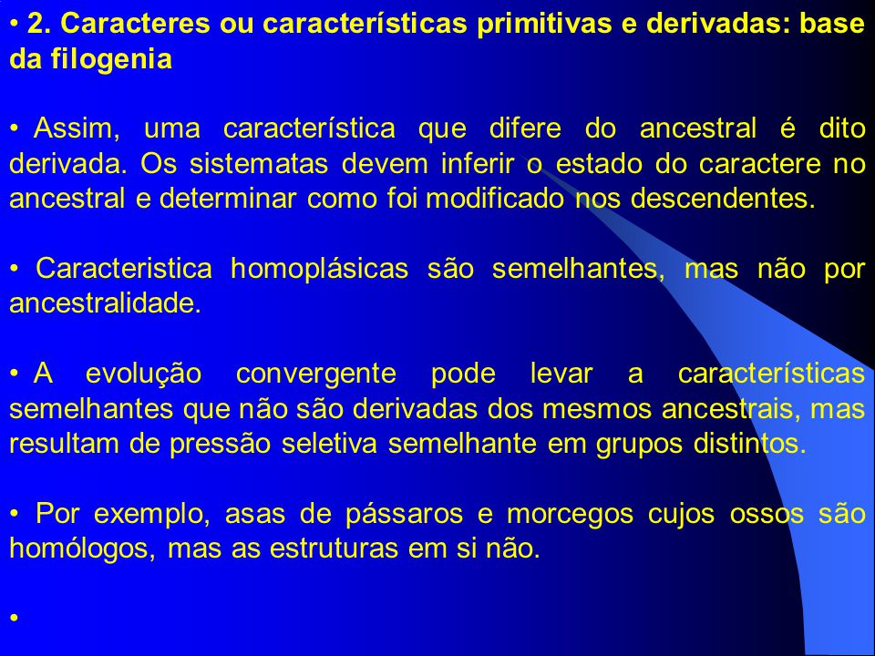 2. Caracteres ou características primitivas e derivadas: base da filogenia