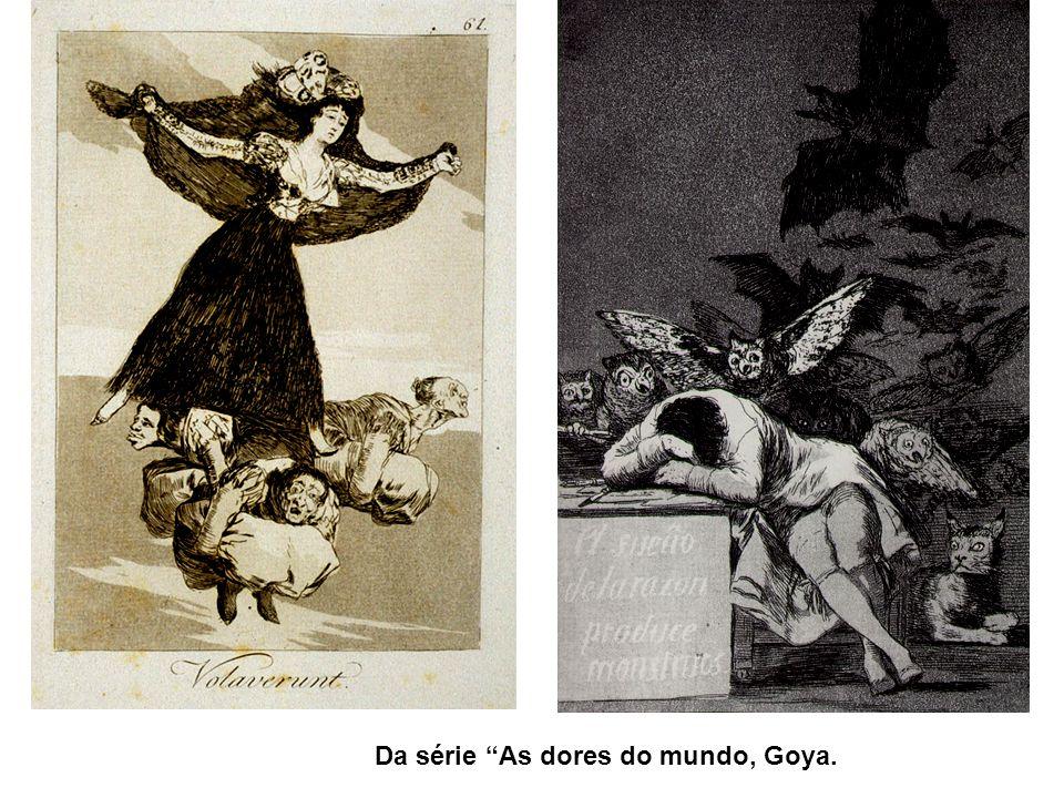 Da série As dores do mundo, Goya.