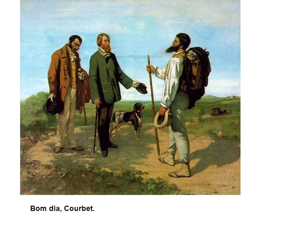 Bom dia, Courbet. 65