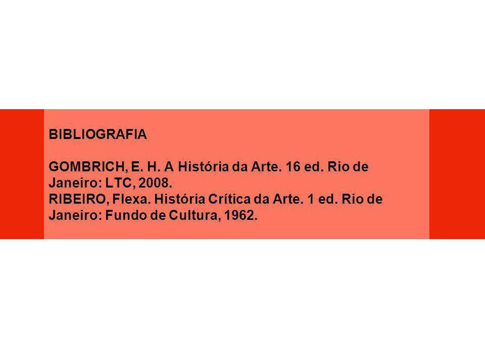 BIBLIOGRAFIA GOMBRICH, E. H. A História da Arte. 16 ed