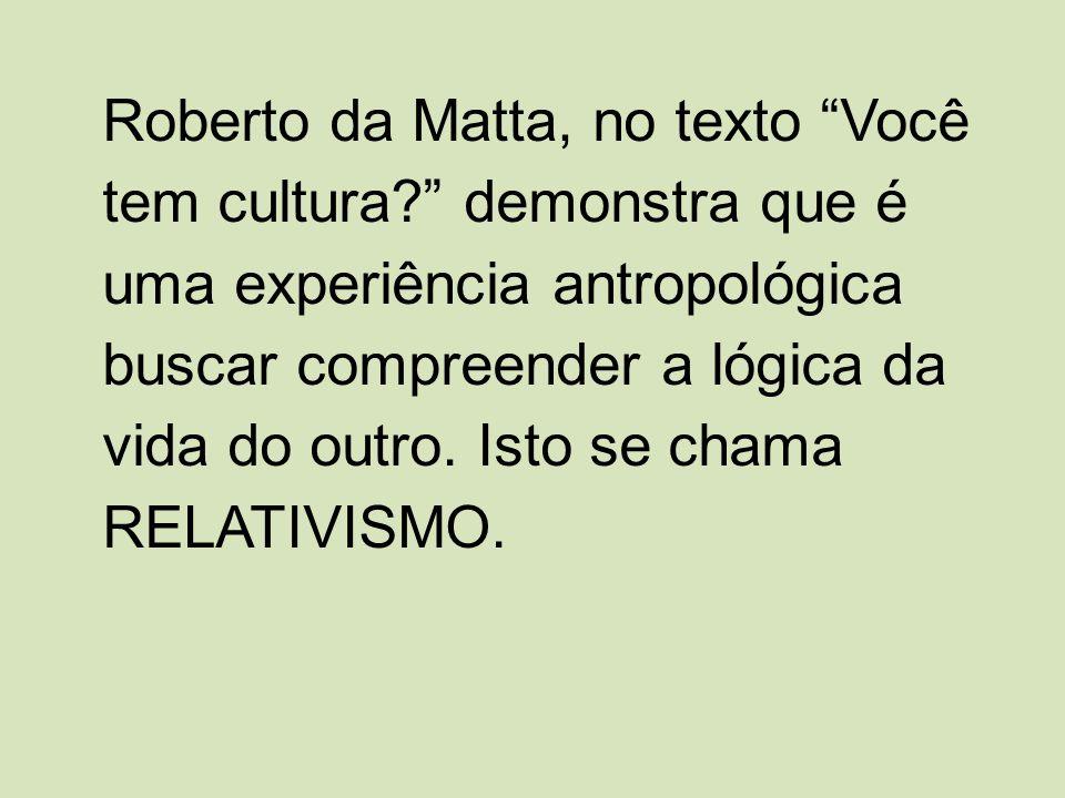 Roberto da Matta, no texto Você tem cultura