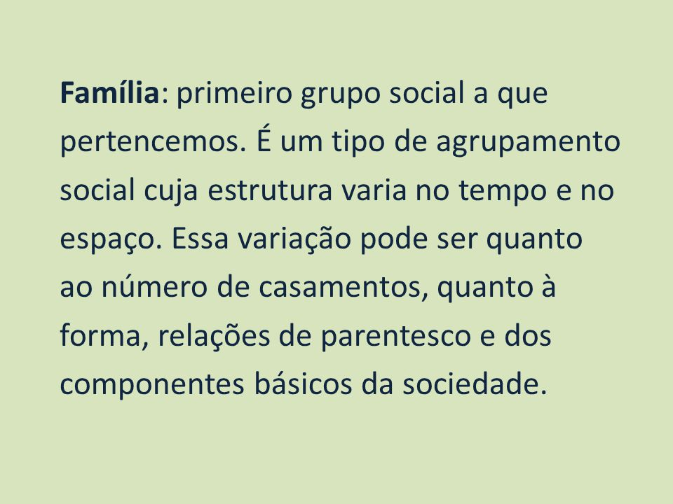 Família: primeiro grupo social a que pertencemos