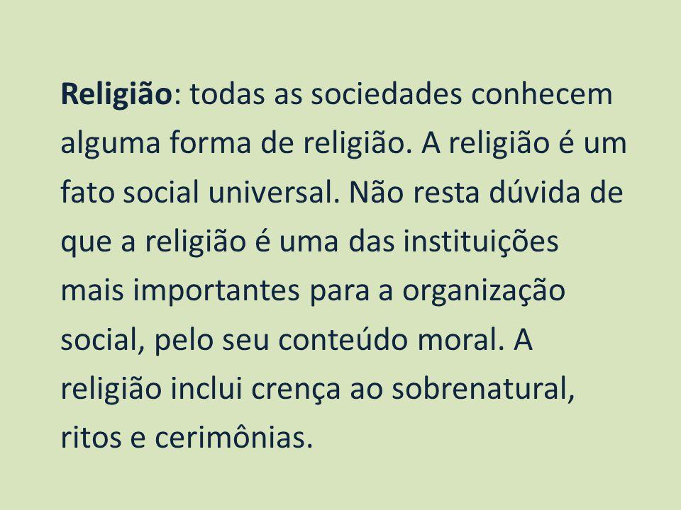 Religião: todas as sociedades conhecem alguma forma de religião