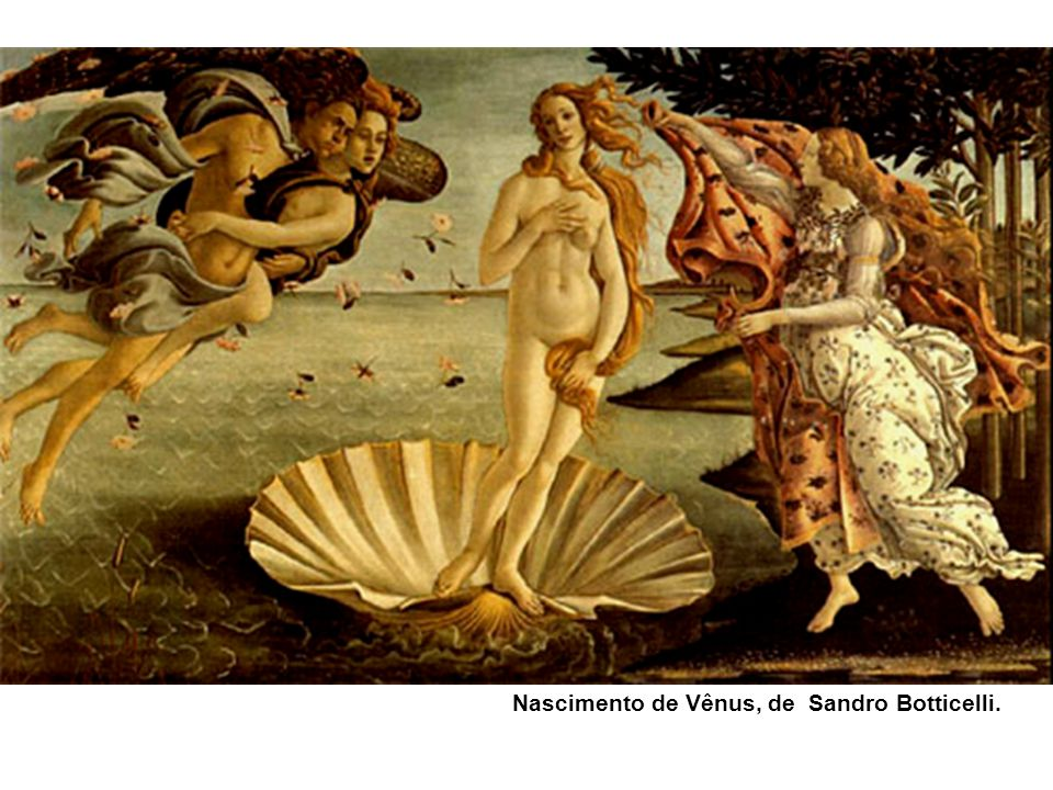 Nascimento de Vênus, de Sandro Botticelli.