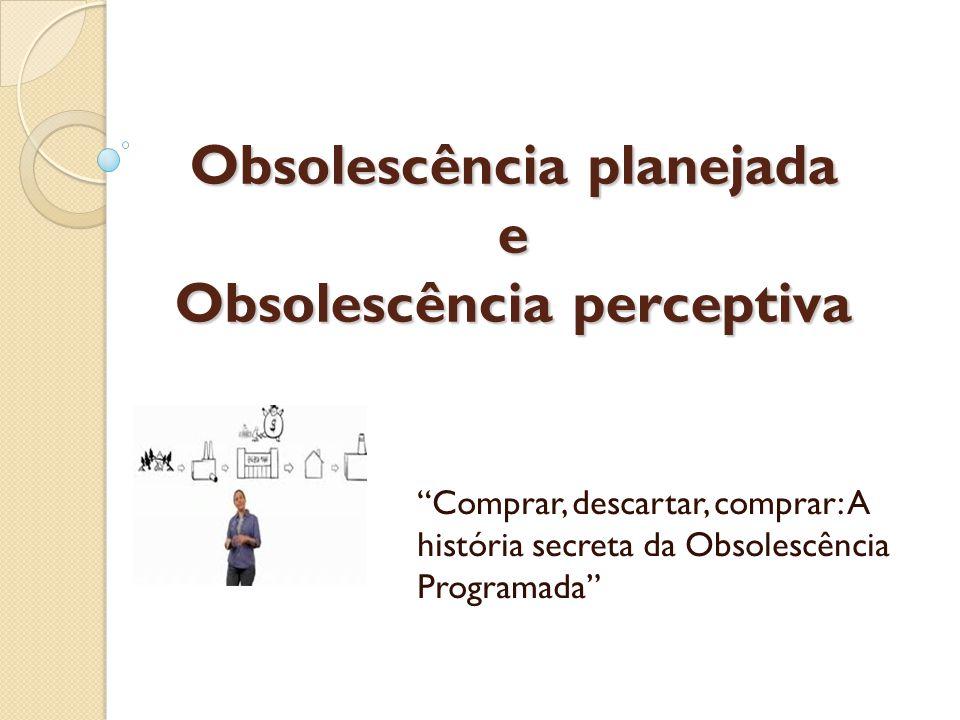 Obsolescência planejada e Obsolescência perceptiva