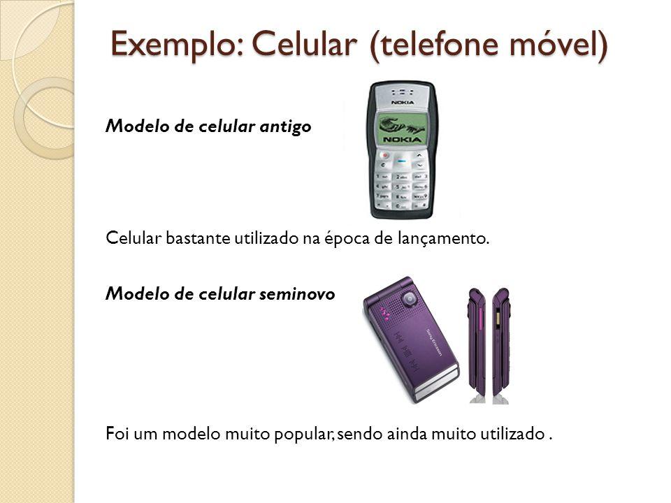 Exemplo: Celular (telefone móvel)
