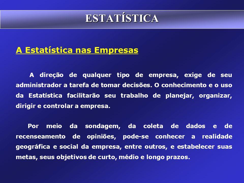ESTATÍSTICA A Estatística nas Empresas